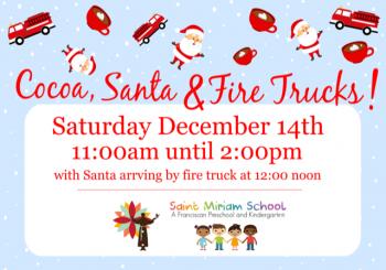Cocoa, Santa and Fire Trucks! – Saturday December 14th, 11:00am – 2:00pm