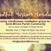 A Weekly Virtual Mindfulness Group Begins May 11th 2020!