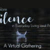 Explore Silence with Us! – Another Virtual Gathering at Saint Miriam with Monsignor Jim and Jesse Frechette!