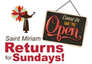 Saint Miriam Returns on Sundays!