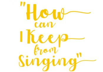 """5 Choirs – """"How Can I Keep From Singing"""" – Join Us Today!"""