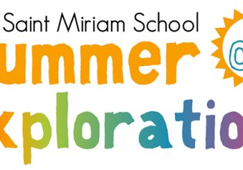 Saint Miriam School Summer of Explorations – Sign Up Now!
