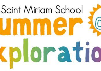 Saint Miriam School Summer of Explorations – Sign Up Now!
