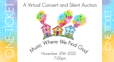2020 Music Where We Find God – Virtual Concert and Silent Auction